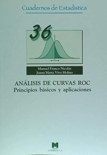 9788471337726: Análisis de curvas Roc. Principios básicos y aplicaciones (36) (Cuadernos de estadística)