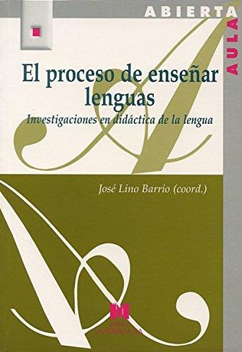 El proceso de enseñar lenguas : investigaciones: José Lino Barrio