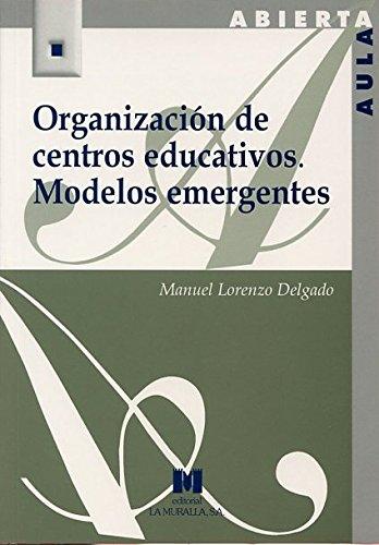 Organización de centros educativos : modelos emergentes: Manuel Lorenzo Delgado