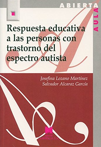 RESPUESTA EDUCATIVA A LAS PERSONAS CON TRASTORNO: LOZANO MARTINEZ,JOSEFINA-ALCARAZ GARCIA,