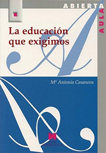 La educación que exigimos (Paperback): María Antonia Casanova