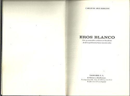 Eros Blanco. Arte y costumbres eróticas en Occidente desde la prehistoria hasta nuestra d&...