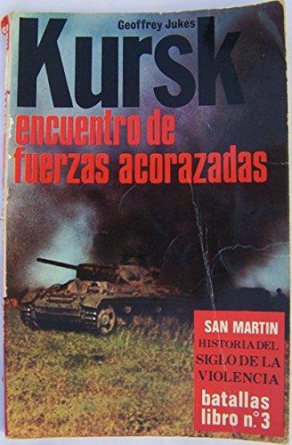 9788471400062: KURSK - ENCUENTRO DE FUERZAS ACORAZADAS