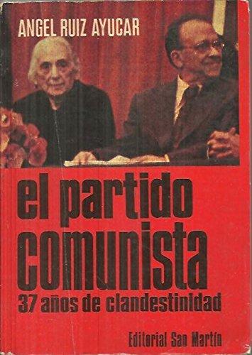 9788471401403: El partido comunista: Treinta y siete años de clandestinidad (Spanish Edition)