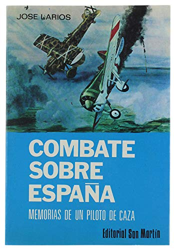 9788471402097: COMBATE SOBRE ESPAÑA. MEMORIAS DE UN PILOTO DE CAZA.