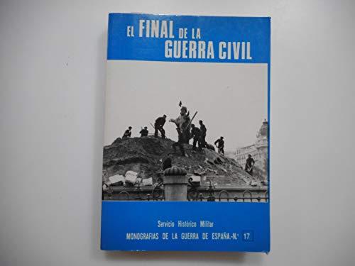 El final de la Guerra Civil. Monografías: Martínez Bande, José
