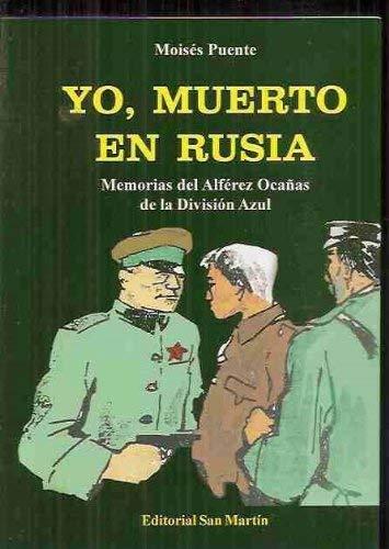 9788471402349: Yo, muerto en Rusia - memorias del alferez ocañas de la division azul-