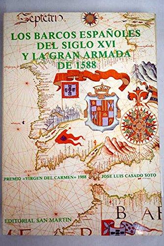 9788471402639: Los barcos españoles del siglo XVI y la Gran Armada de 1588