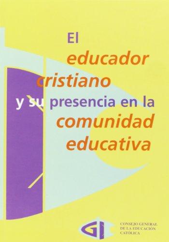 9788471414199: El educador cristiano y su presencia en la comunidad educativa