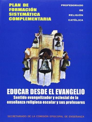 Educar desde el Evangelio : sentido evangelizador y eclesial de la enseñanza religiosa y ...