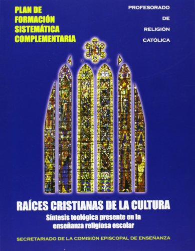 Raíces cristianas de la cultura : síntesis teológica presente en la ense&...