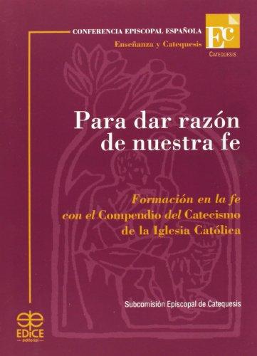 9788471416438: Para dar razón de nuestra fe : formación en la fe con el compendio del catecismo de la Iglesia católica