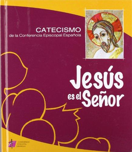 Jesús es el Señor: Conferencia Episcopal Española.