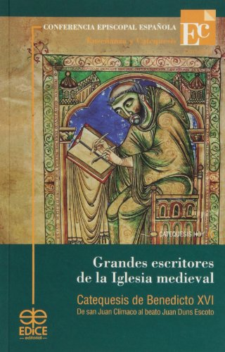 9788471417268: Grandes escritores de la Iglesia medieval : catequesis de Benedicto XVI : De San Juan Clímaco al beato Juan Duns Escoto
