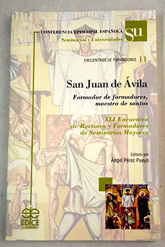 San Juan de Ávila. Formador de formadores,: Ángel Pérez Pueyo