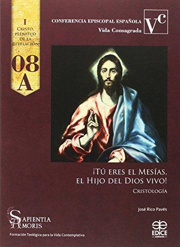 9788471418531: ¡Tú eres el Mesías, el Hijo del Dios vivo!: Cristología (Sapientia amoris)