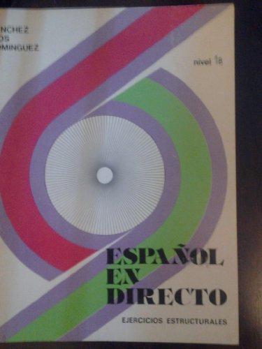 Español en directo 1B. Ejecicios estructurales.: SANCHEZ/RIOS/DOMINGUEZ