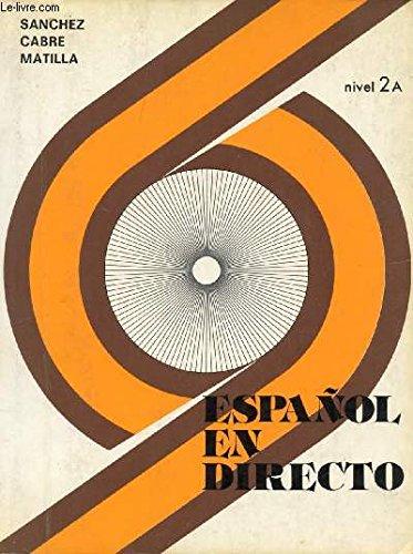 9788471430571: Espanol En Directo - Level 3: Libro Del Alumno 2a (Spanish Edition)