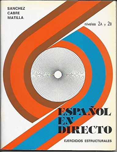 9788471430847: Espanol En Directo - Level 3: Libro Con Los Ejercicios Estructurales 2a & 2b (Spanish Edition)