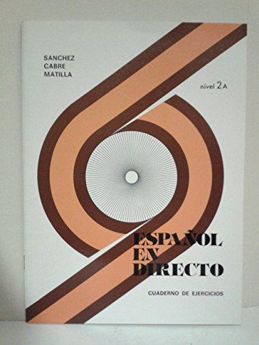 Español en directo 2A. Cuaderno de ejercicios.: SANCHEZ/CABRE/MATILLA