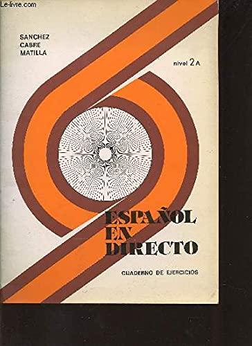 9788471430854: Espanol En Directo - Level 3: Cuaderno De Ejercicios 2a