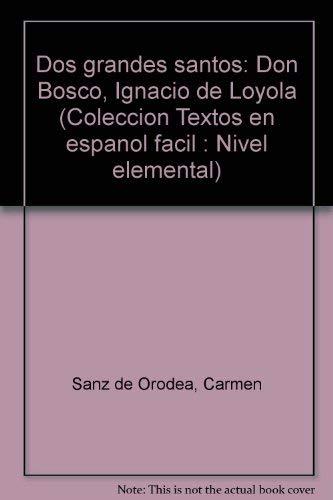 9788471431387: Dos grandes santos: Don Bosco, Ignacio de Loyola (Colección Textos en español fácil : Nivel elemental) (Spanish Edition)