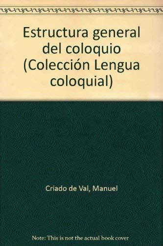 9788471432001: Estructura general del coloquio (Coleccion Lengua coloquial) (Spanish Edition)