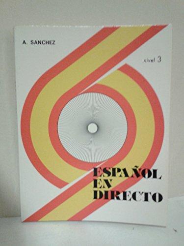 Español En Directo - Nivel 3 - Libro Del Alumno: Sánchez, Aquilino