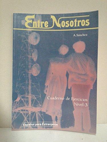 9788471432612: Entre Nosotros - Level 3: Cuaderno De Ejercicios 3 (Spanish Edition)