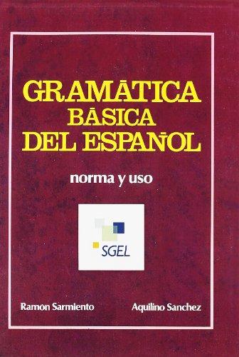 Gramatica Basica Del Espanol: Norma Y Uso: Sarmiento, Ramon; Sanchez,