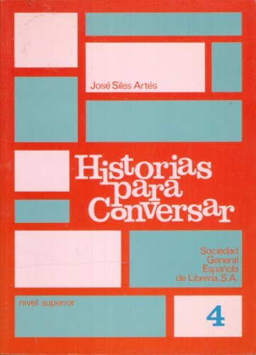 Historias para conversar. Nivel superior.: SILES ARTES, Jos�
