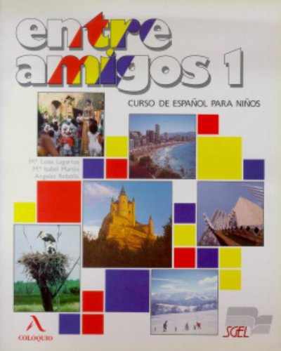 9788471434272: Entre Amigos 1: Curso de Espanol para extranjeros; Nivel elemental (Spanish Edition)