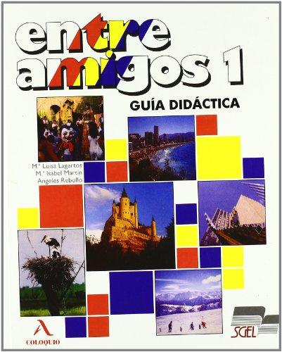 Entre Amigos - Level 1: Guia Didactica: Rebollo Ramos, Martin