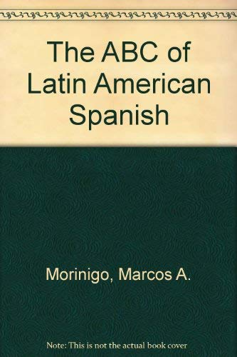 The ABC of Latin American Spanish