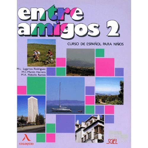 Entre Amigos 2 Curso de Espaol Para: M. L. Lagartos