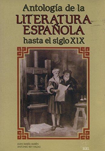 Antologia De La Literatura Espanola Hasta El: Antonio Rey Hazas