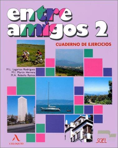 9788471434777: Entre amigos 2 ejercicios: Cuaderno De Ejercicios 2 (Isbn 84 7143477)