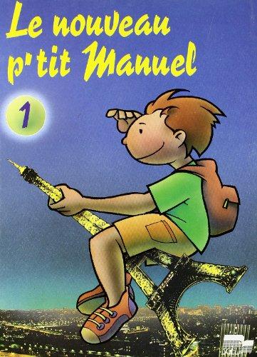 Nouveau P'Tit Manuel. Livre de l'eleve.: Makowski, Francois