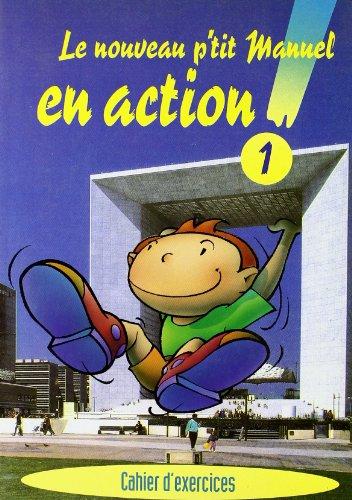 Nouveau P'Tit Manuel en action. Cahier d'exercices.: Makowski, Francois