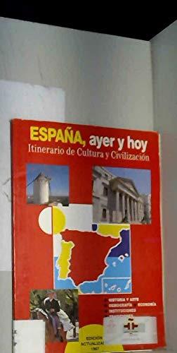 9788471435248: España, ayer y hoy : itinerario decultura y civilizacion