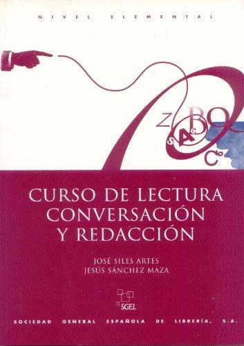 Curso de lectura, conversación y redacción. Nivel elemental.: SILES ARTES, Jos� / ...