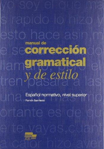 Manual de Correccion Gramatical y de Estilo: Ramon Sarmiento