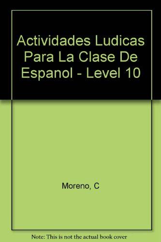 9788471437723: Actividades Ludicas Para La Clase De Espanol - Level 10
