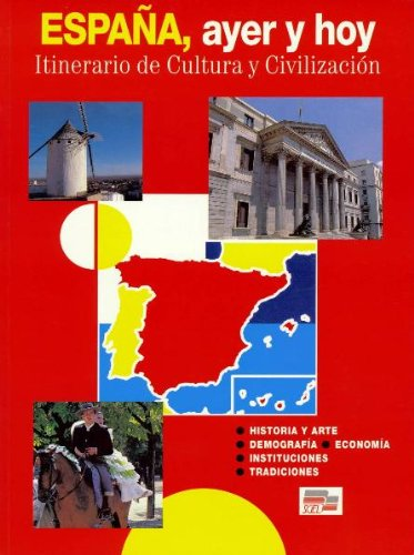 9788471437983: Espana Ayer Y Hoy: Itinerario De Culutra Y Civilizacion (Spanish Edition)