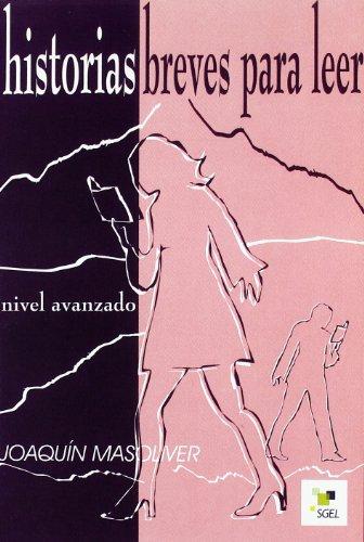 Historias breves para leer, nivel avanzado: Mosoliver Ródenas, Joaquín