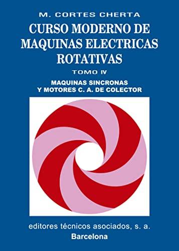 9788471460899: Curso Moderno De Máquinas Eléctricas Rotativas Tomo Iv