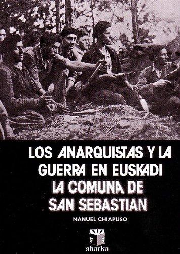 9788471480361: Anarquistas Y La Guerra En Euskadi, Los - La Comuna De San Sebastian