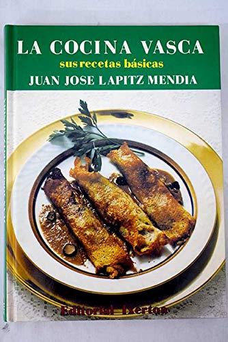 """La cocina vasca: Sus recetas basicas (Coleccion """"Ipar haizea"""") (Spanish Edition): Lapitz,..."""