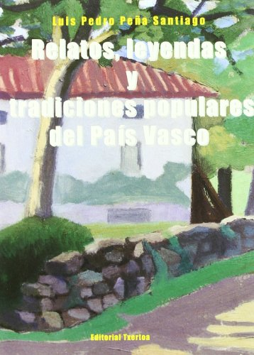 9788471482433: Leyendas y tradiciones populares del País Vasco (Colección Ipar Haizea) (Spanish Edition)