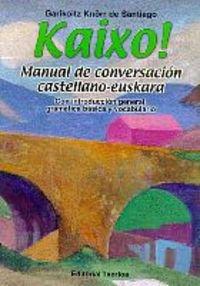 9788471483591: Kaixo, Manual De Conversacion Castellano-euskara